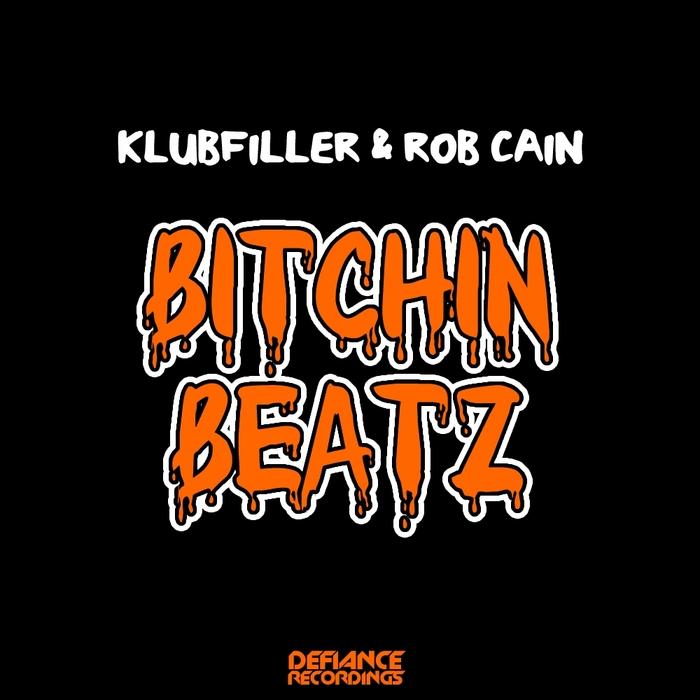 KLUBFILLER & ROB CAIN - Bitchin Beatz