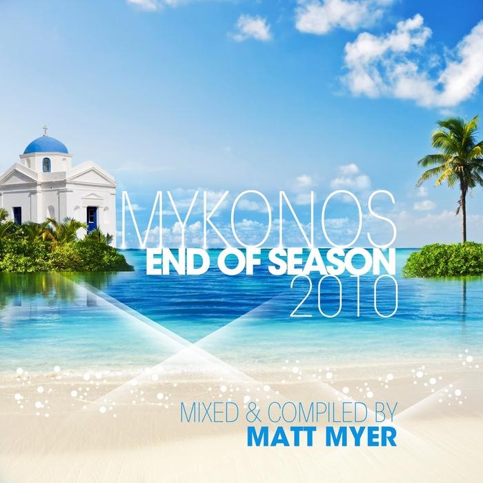 MYER, Matt/VARIOUS - Mykonos: End Of Season 2010 (unmixed tracks)