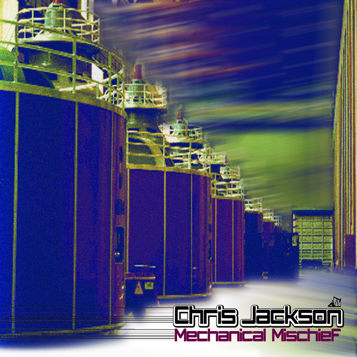 JACKSON, Chris - Mechanical Mischief