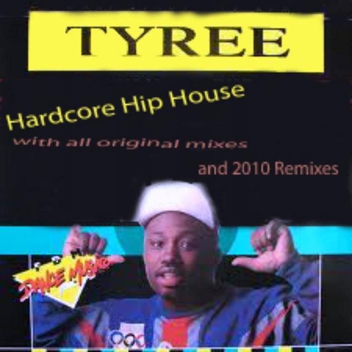 TYREE - Hardcore Hip House
