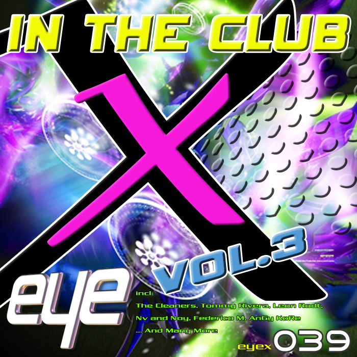 VARIOUS - EyeX In The Club Volume 3