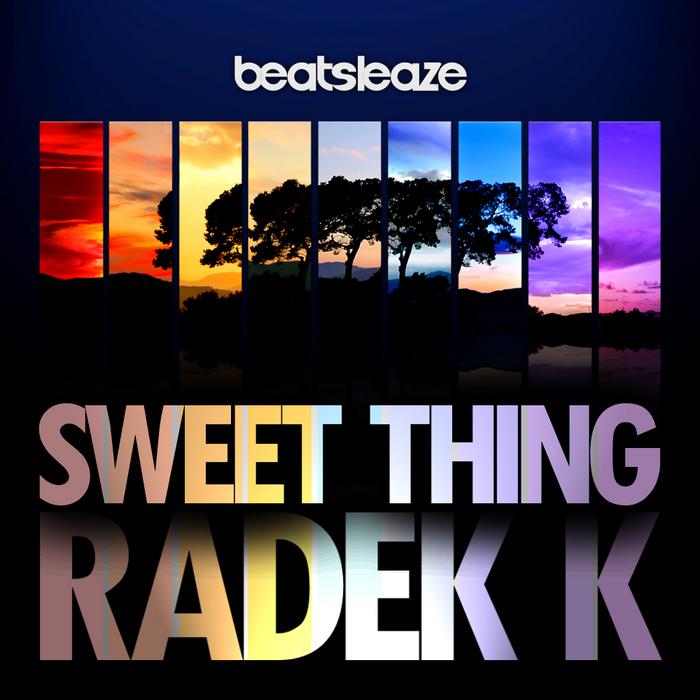 RADEK K - Sweet Thing