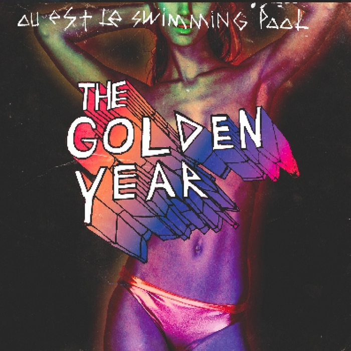 The Golden Year By Ou Est Le Swimming Pool On Mp3 Wav Flac Aiff Alac At Juno Download