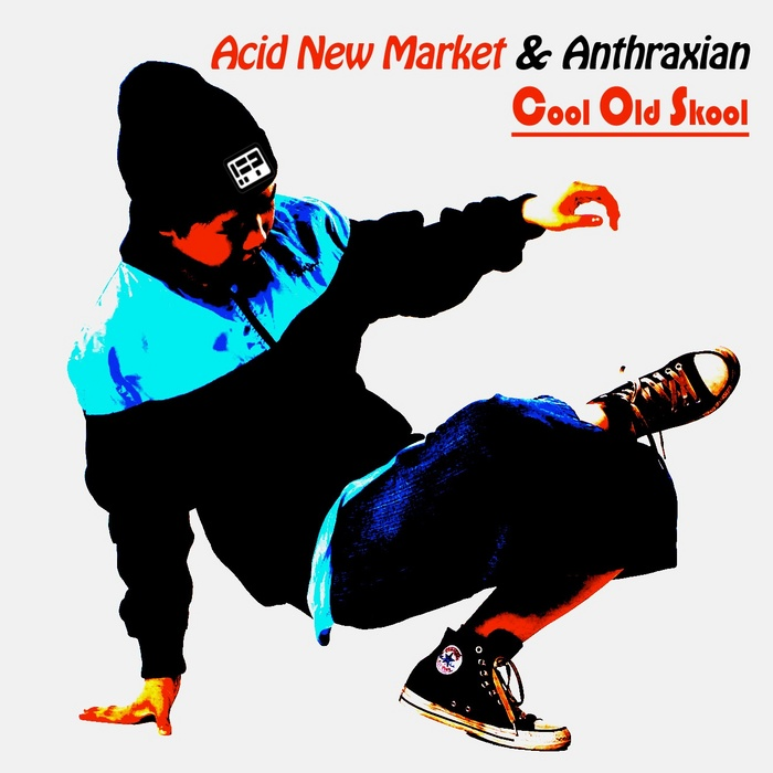 ACID NEW MARKET & ANTHRAXIAN - Cool Old Skool