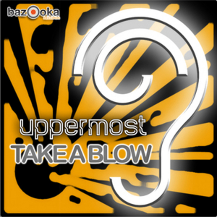 UPPERMOST - Take A Blow
