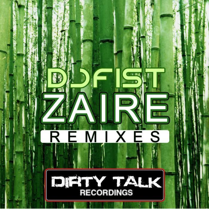 DJ FIST - Zaire (The remixes)