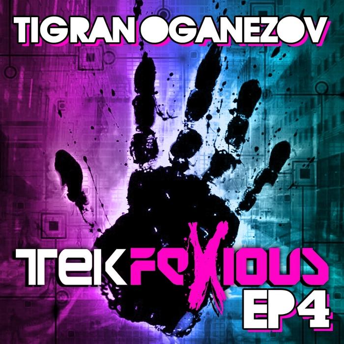 OGANEZOV, Tigran - Tekfexious EP 4