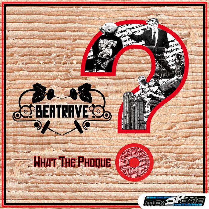 BEATRAVE - What The Phoque? EP