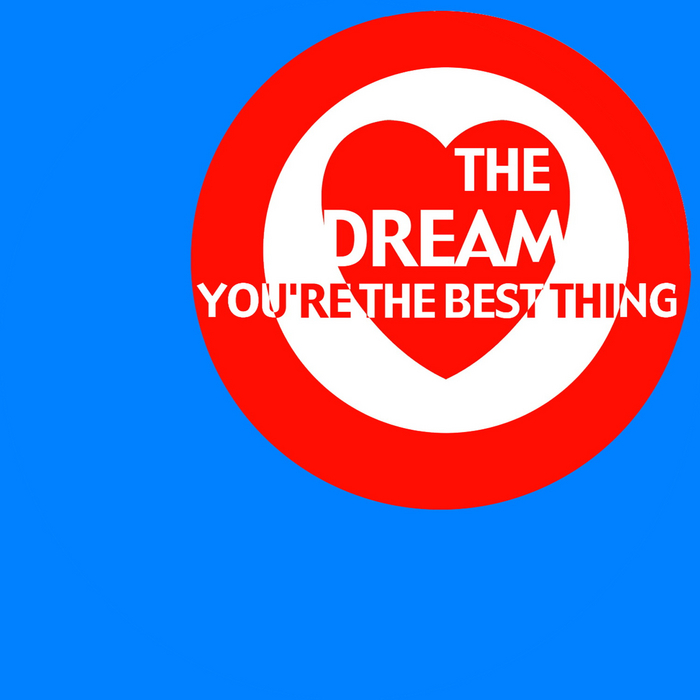 DREAM, The - You're The Best Thing
