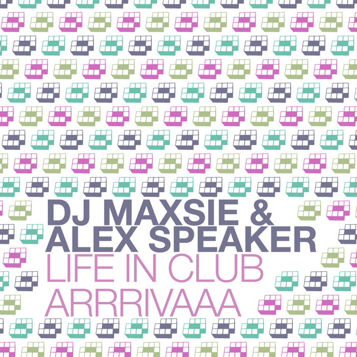DJ MAXSIE & ALEX SPEAKER - Life In Club EP