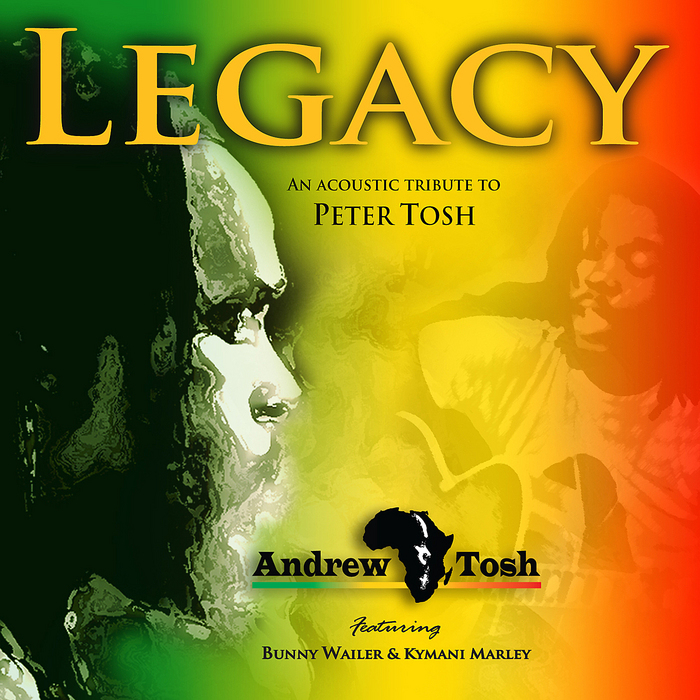 TOSH, Andrew - Legacy: An Acoustic Tribute To Peter Tosh