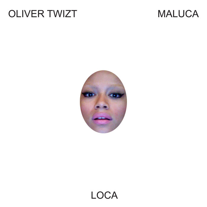OLIVER TWIZT feat MALUCA - Loca