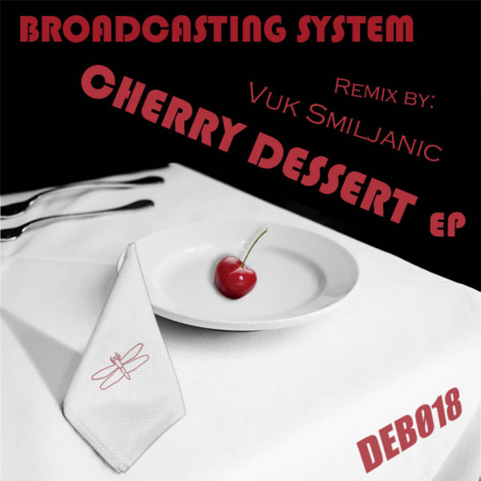 BROADCASTING SYSTEM - Cherry Dessert EP