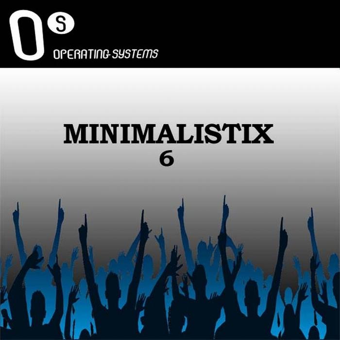VARIOUS - Operating System Presents Minimalistix 6
