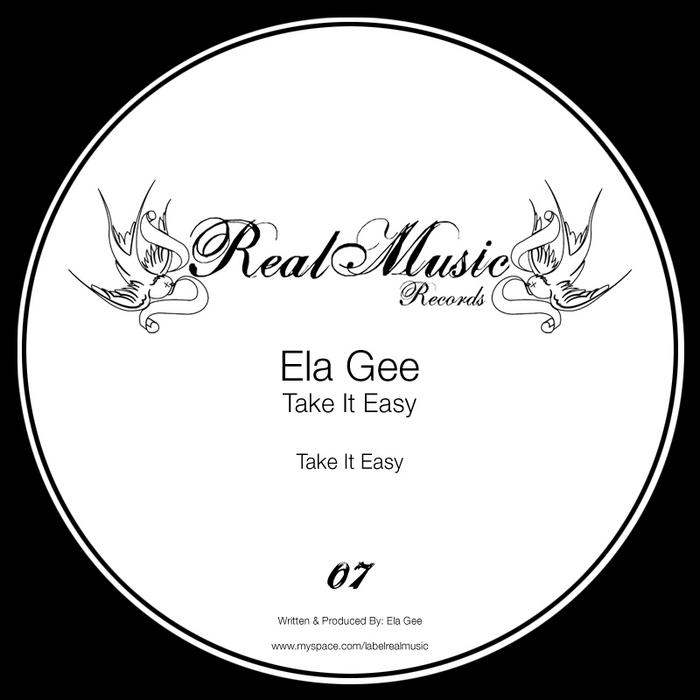 GEE, Ela - Take It Easy