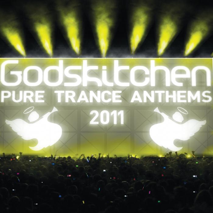 VARIOUS - Godskitchen Pure Trance Anthems 2011 (unmixed tracks & continuous DJ mixes)