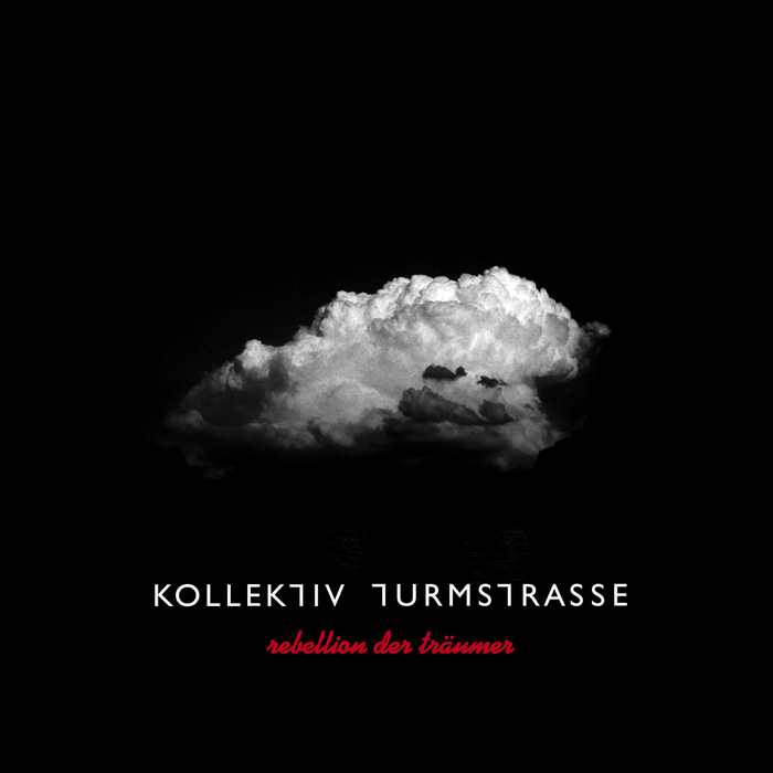 KOLLEKTIV TURMSTRASSE - Rebellion Der Traumer