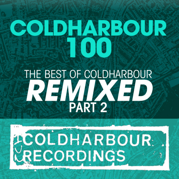 LENTOS/HAMMER & BENNETT/FUNABASHI/MR PIT/MIKE FOYLE/STATICA - Coldharbour 100: The Best Of Coldharbour Remixed Part 2