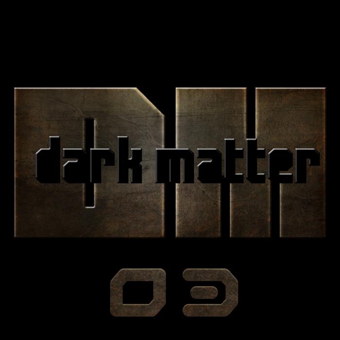 TERMINAL TRAUMA/LIAN/KONEY/REFLECTI - Dark Matter 03