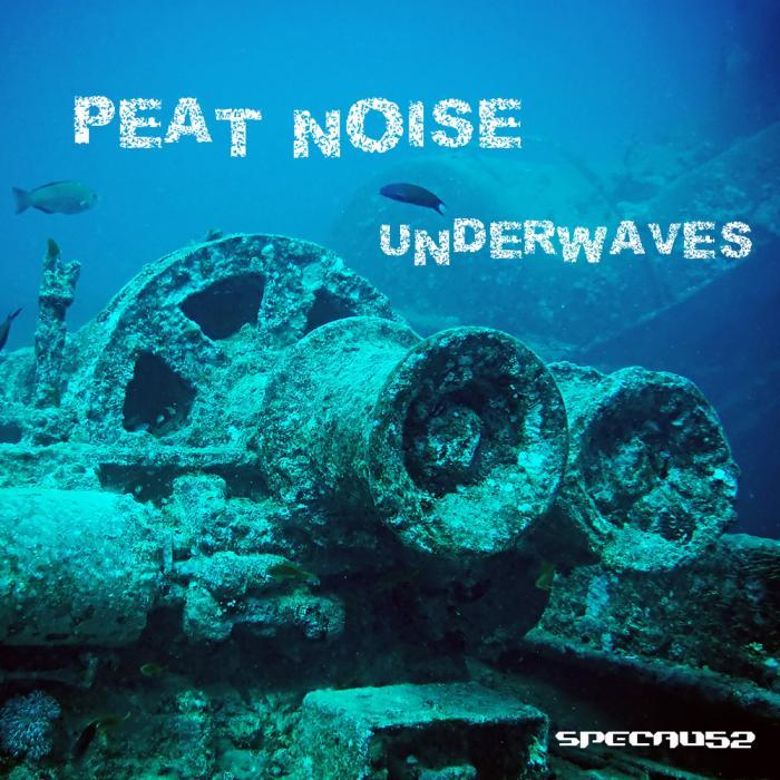 PEAT NOISE - Underwaves