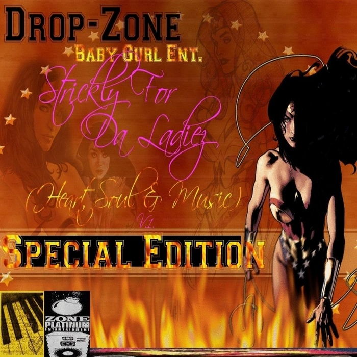DROP ZONE/BABY GURL ENT - Strickly For Da Ladiez (Heart Soul & Music) Vol 1 (Special Edition)