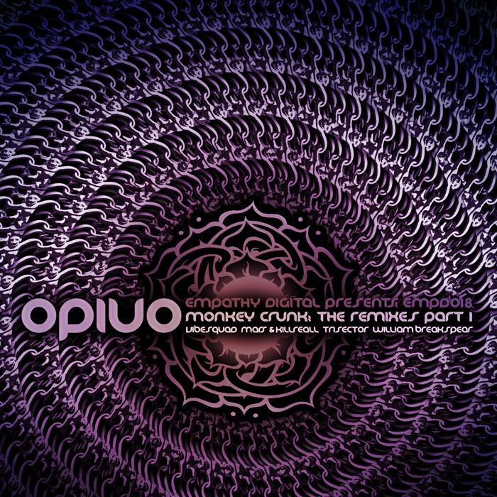 OPIUO - Monkey Crunk Remixes Part 1