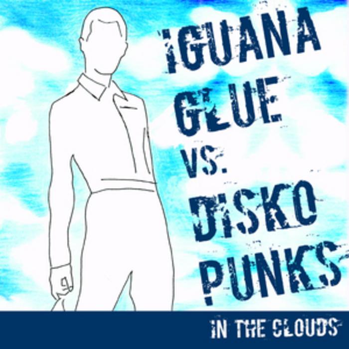 IGUANA GLUE vs DISKO PUNKS - In The Clouds