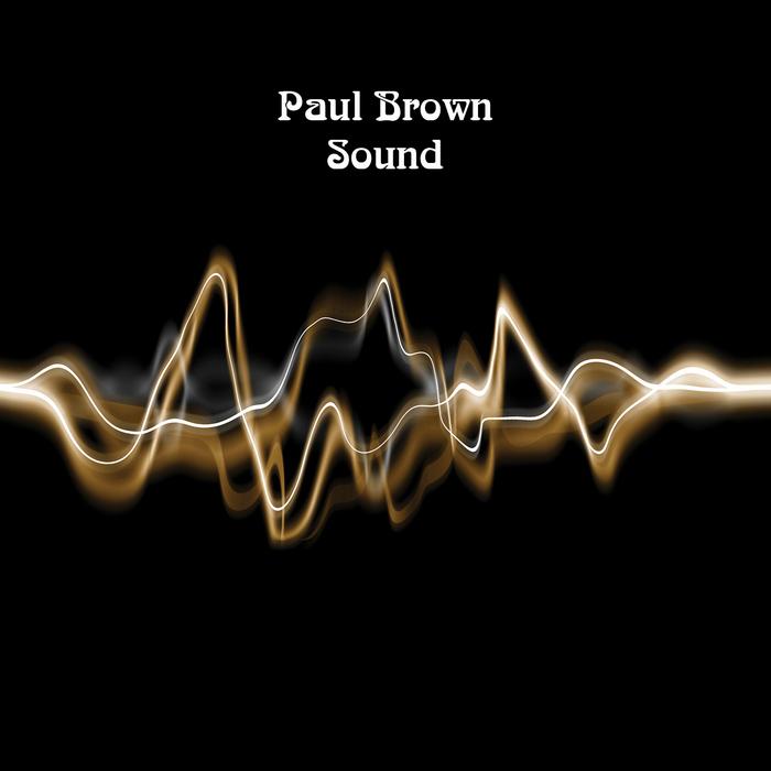 BROWN, Paul - Sound