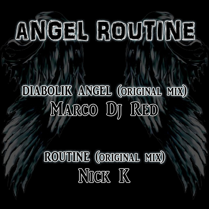 NICK K & MARCO DJ RED - Angel Routine
