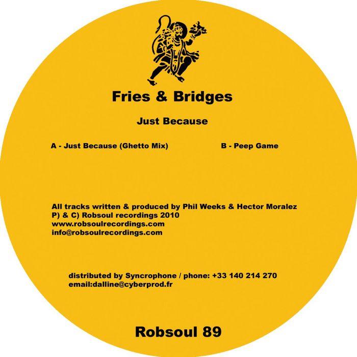 FRIES & BRIDGES - Just Because