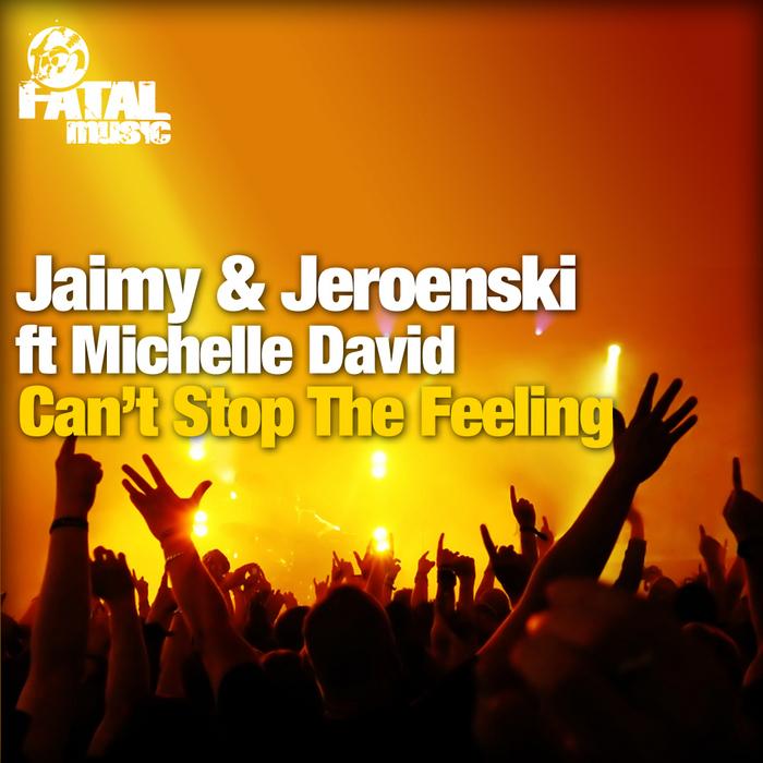 JAIMY/DJ JEROENSKI feat MICHELLE DAVID - Can't Stop The Feeling