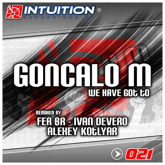 GONCALO M - We Have Got To