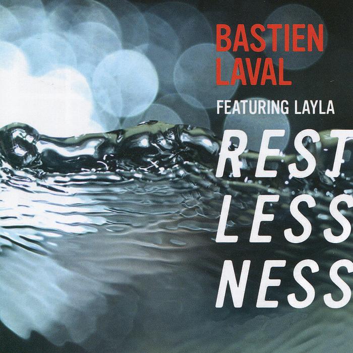 Bastien Laval feat. Layla - Restlessness(Club Mix ...