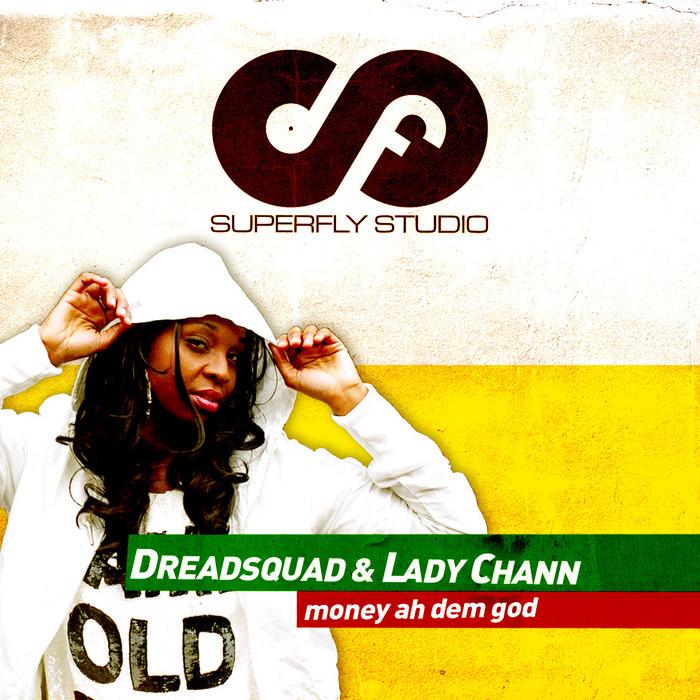 DREADSQUAD feat LADY CHANN - Money Ah Dem God