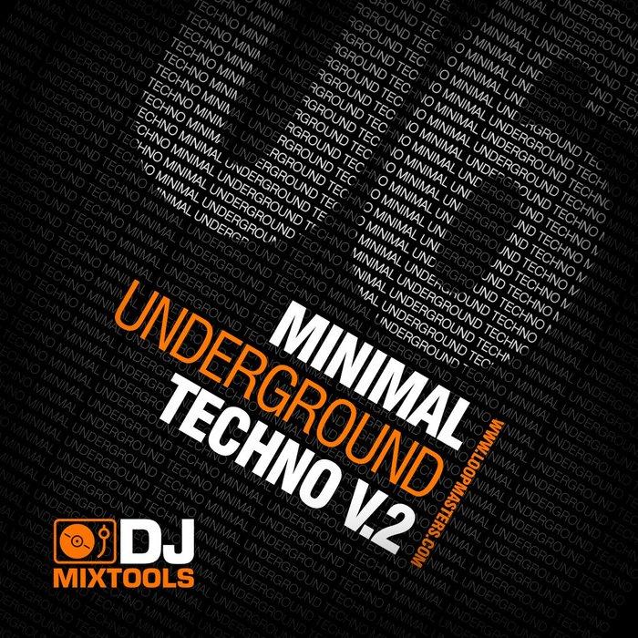 LOOPMASTERS - DJ Mixtools 06: Minimal Underground Techno Vol 2 (Sample Pack WAV)