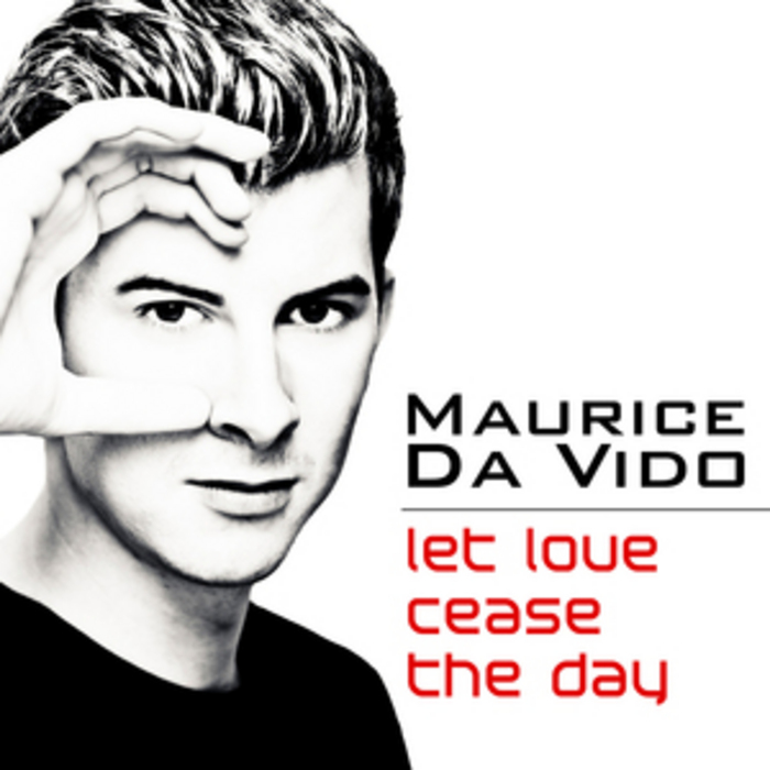 DA VIDO, Maurice - Let Love Cease The Day