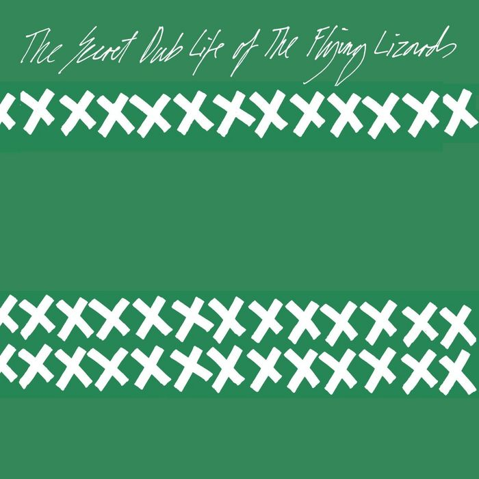 FLYING LIZARDS, The - The Secret Dub Life Of The Flying Lizards