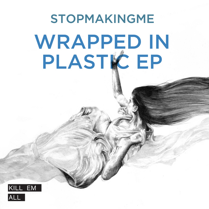 STOPMAKINGME - Wrapped In Plastic EP