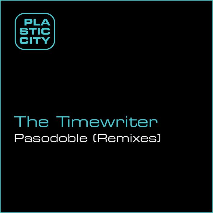 TIMEWRITER, The - Pasodoble (remixes)