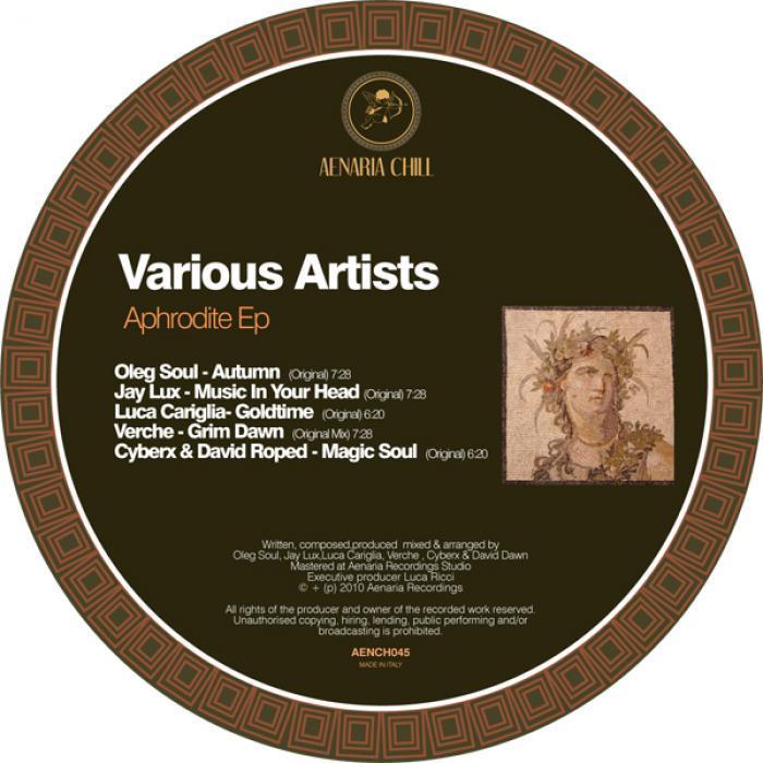 Oleg SOUL/JAY LUX/LUCA CARIGLIA/VERCHE/CYBERX/DAVID ROPED - Aprhodite EP