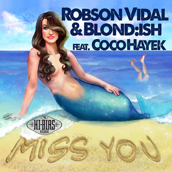 VIDAL, Robson & BLOND ISH feat COCO HAYEK - Miss You