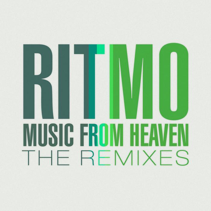 RITMO - Music From Heaven (The remixes)
