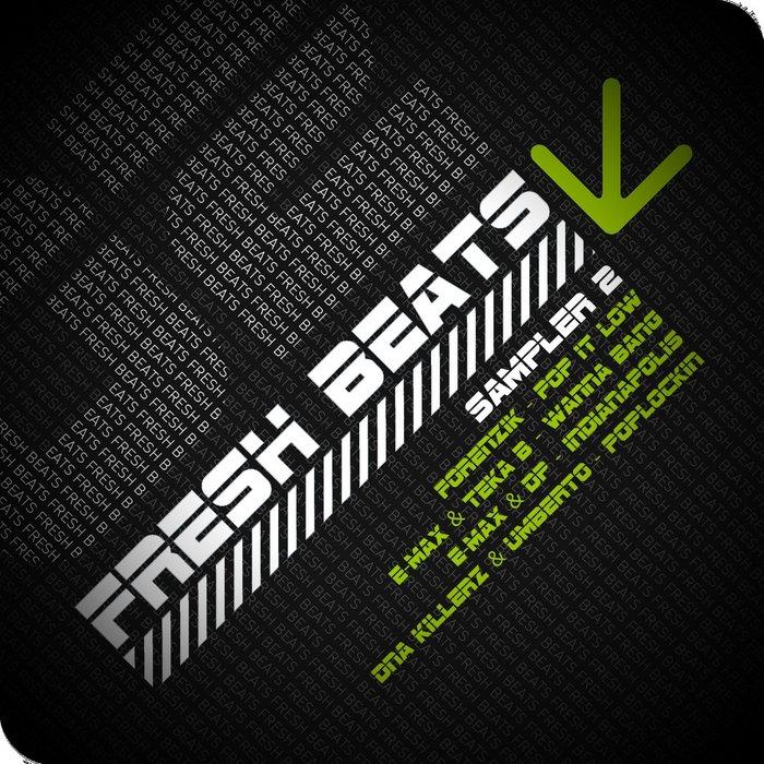 FORENZIK & E MAX/TEKA B/DP & DNA KILLERZ & UMBERTO - Fresh Beats: Sampler 2
