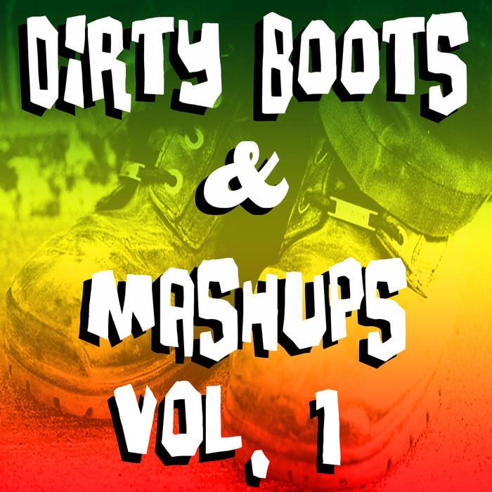 VARIOUS - Dirty Boots & Mashups Vol 1