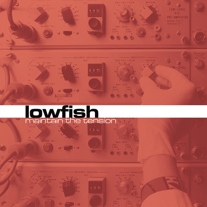 LOWFISH - Maintain The Tension