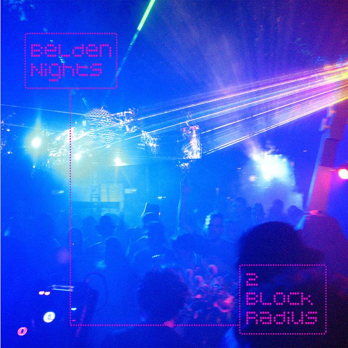 2 BLOCK RADIUS - Belden Nights EP