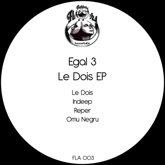 EGAL 3 - Le Dois EP