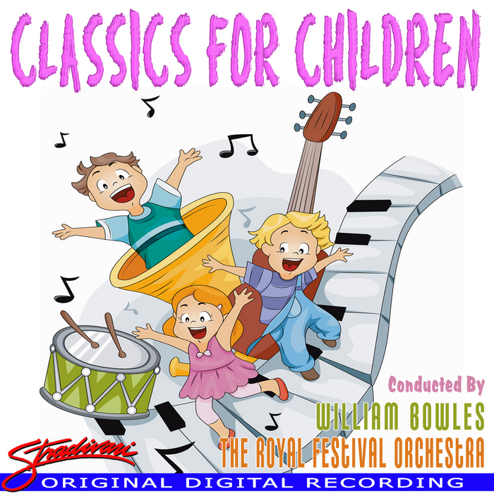 ROYAL FESTIVAL ORCHESTRA, The - Classics For Children (Conducted By William Bowles)