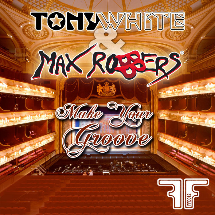 TONY WHITE/MAX ROBBERS - Make Your Groove