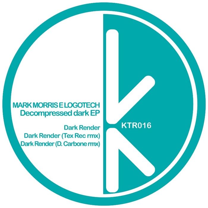 MORRIS, Mark/LOGOTECH - Dark Render EP